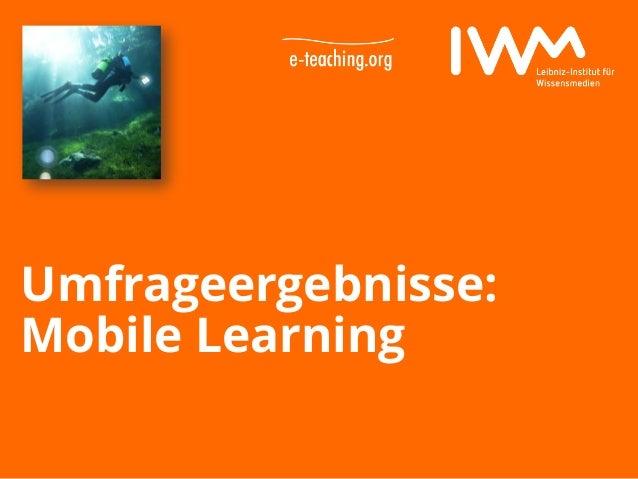 Datum Umfrageergebnisse: Mobile Learning