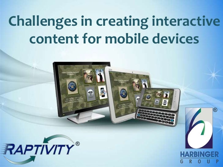 Challenges in creating interactive   content for mobile devices