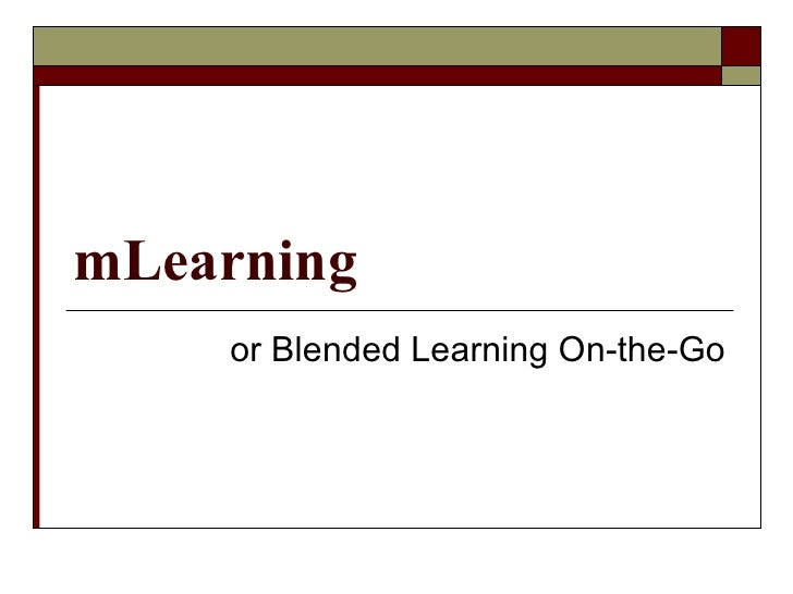 mLearning or Blended Learning On-the-Go