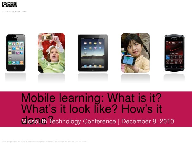 Mobile learning: What is it?What's it look like? How's it done?<br />Midsouth Technology Conference | December 8, 2010<br ...
