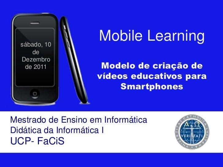 sábado, 10                     Mobile Learning      de  Dezembro   de 2011           Modelo de criação de                 ...