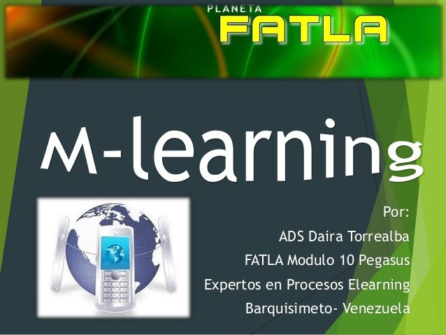 Por:  ADS Daira Torrealba FATLA Modulo 10 Pegasus Expertos en Procesos Elearning  Barquisimeto- Venezuela