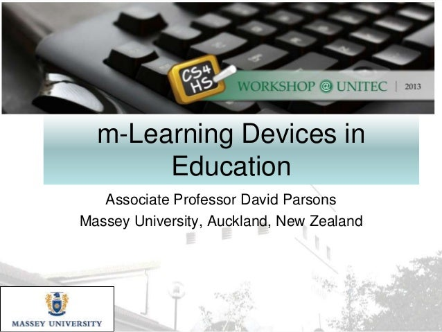 m-Learning Devices in Education Associate Professor David Parsons Massey University, Auckland, New Zealand