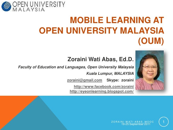 19-25 September 2011<br />Zoraini Wati ABAS_MOOC<br />1<br />Mobile Learning at Open University Malaysia (OUM)<br />Zorain...