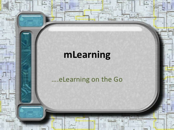 mLearning<br />….eLearning on the Go<br />