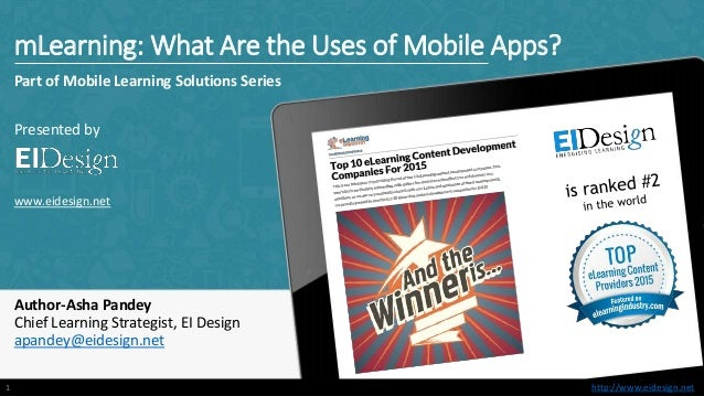 http://www.eidesign.nethttp://www.eidesign.net mLearning: What Are the Uses of Mobile Apps? Part of Mobile Learning Soluti...