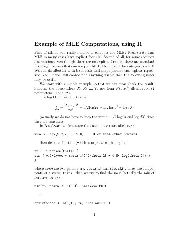Example of MLE Computations, using R First of all, do you really need R to compute the MLE? Please note that MLE in many c...