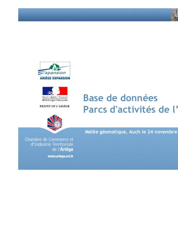Base de donnéesParcs dactivités de l'AriègeMélêe géomatique, Auch le 24 novembre 2011