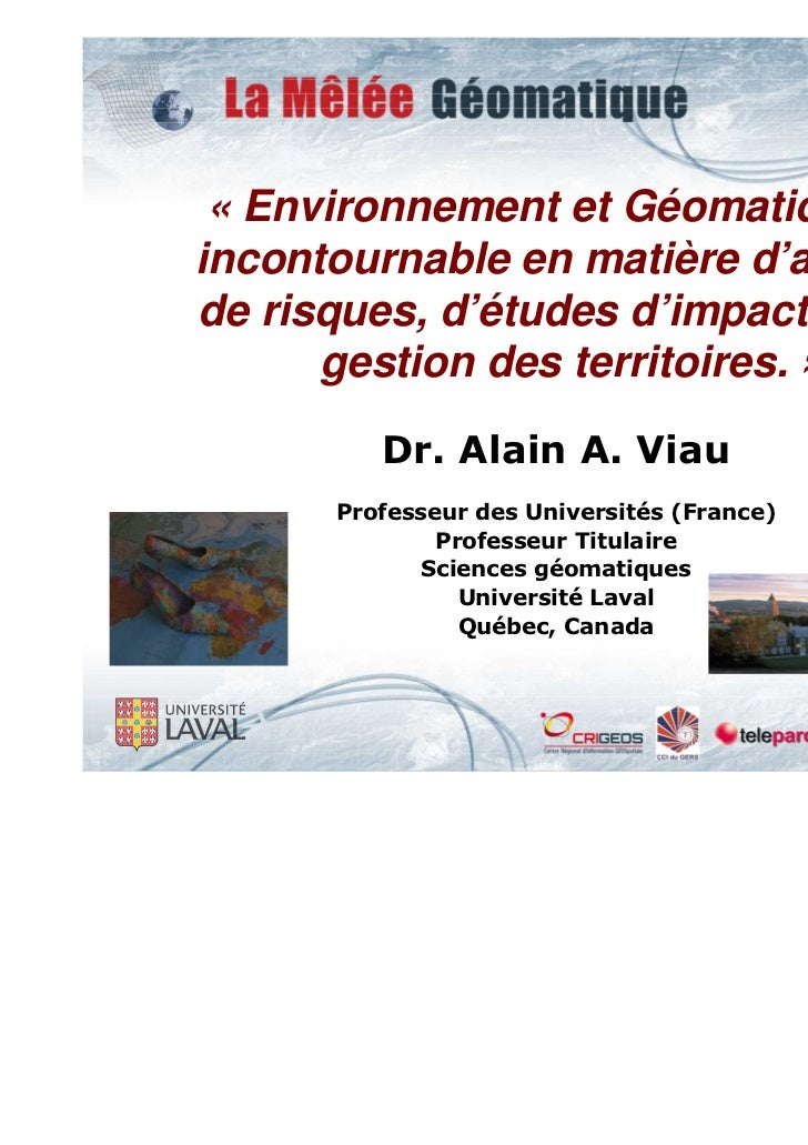 « Environnement et Géomatique unincontournable en matière d'analysede risques, d'études d'impacts et de      gestion des t...