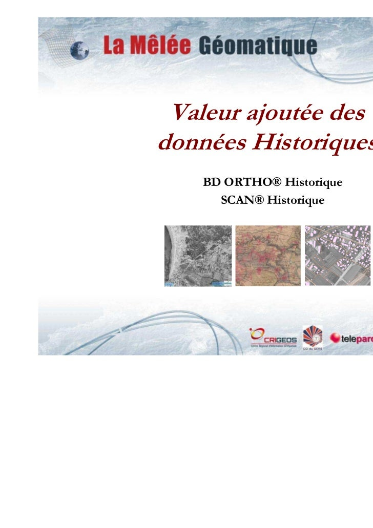 Valeur ajoutée desdonnées Historiques   BD ORTHO® Historique     SCAN® Historique