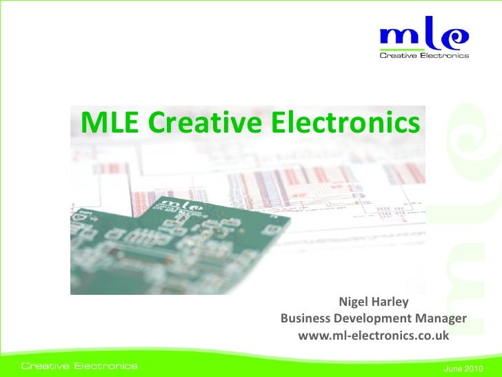 MLE Creative Electronics                             Nigel Harley               Business Development Manager              ...