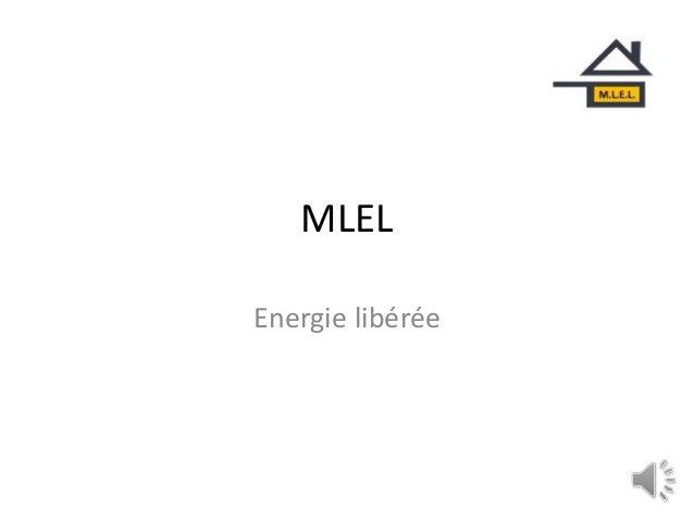 MLEL Energie libérée