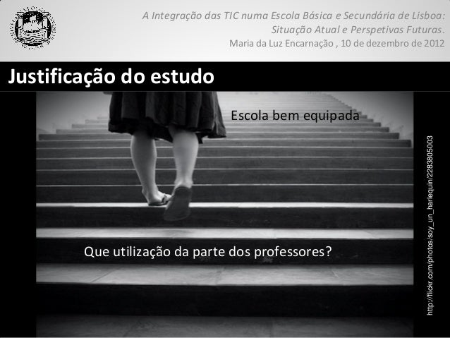 A Integração das TIC numa Escola Básica e Secundária de Lisboa:                                           Situação Atual e...