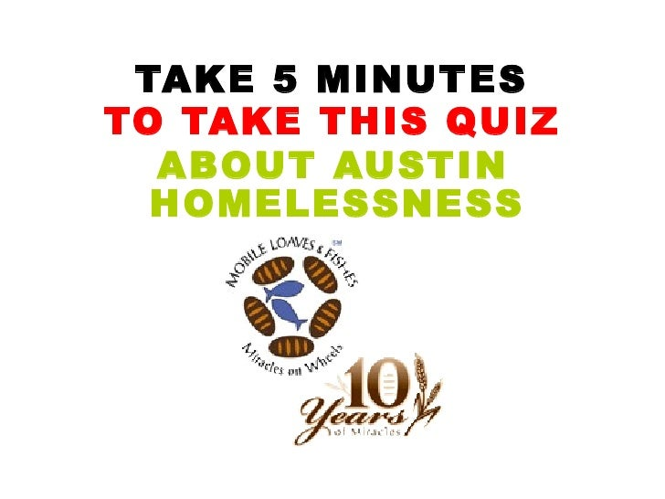 TAKE 5 MINUTES TO TAKE THIS QUIZ ABOUT AUSTIN HOMELESSNESS