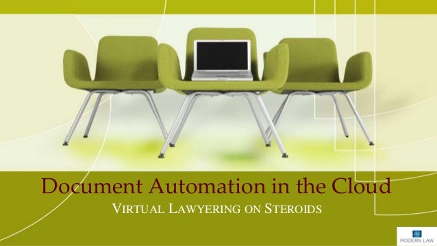 Document Automation in the Cloud VIRTUAL LAWYERING ON STEROIDS