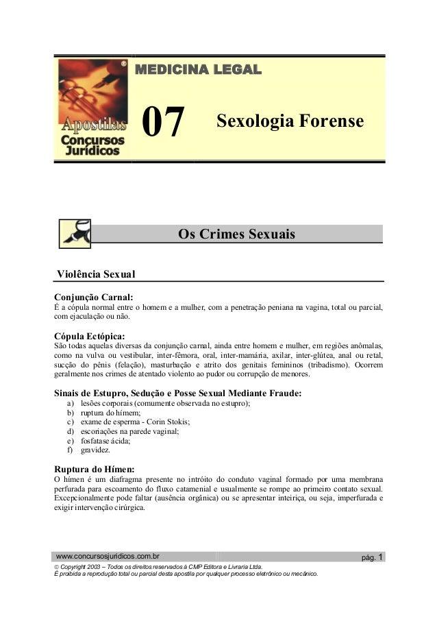 MEDICINA LEGAL 07 Sexologia Forense Os Crimes Sexuais Violência Sexual Conjunção Carnal: É a cópula normal entre o homem e...