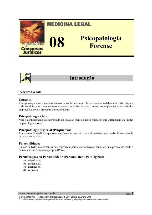 MEDICINA LEGAL 08 Psicopatologia Forense Introdução Noções Gerais Conceito: Psicopatologia é o conjunto ordenado de conhec...