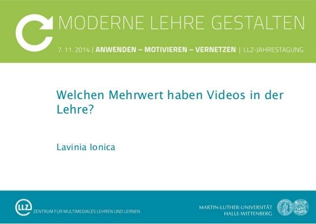 Welchen Mehrwert haben Videos in der  Lehre?  Lavinia Ionica