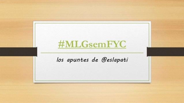 #MLGsemFYC los apuntes de @eslapati