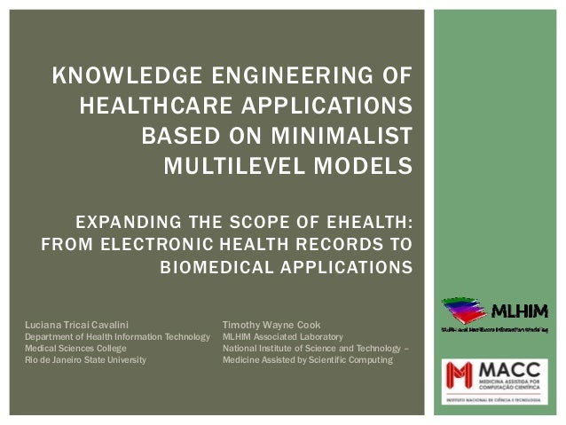 KNOWLEDGE ENGINEERING OF        HEALTHCARE APPLICATIONS            BASED ON MINIMALIST              MULTILEVEL MODELS     ...