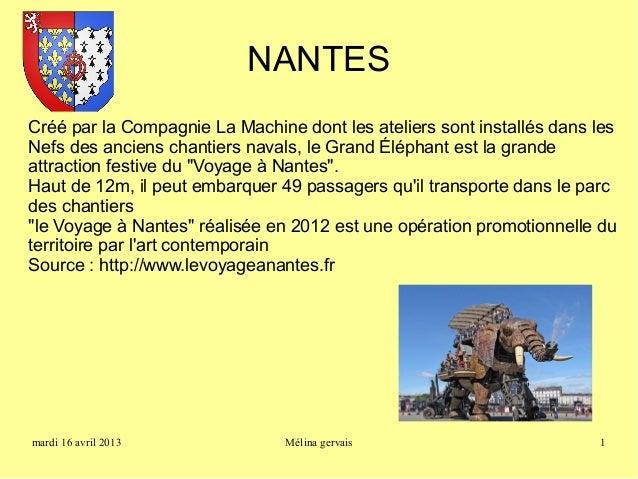 NANTESCréé par la Compagnie La Machine dont les ateliers sont installés dans lesNefs des anciens chantiers navals, le Gran...