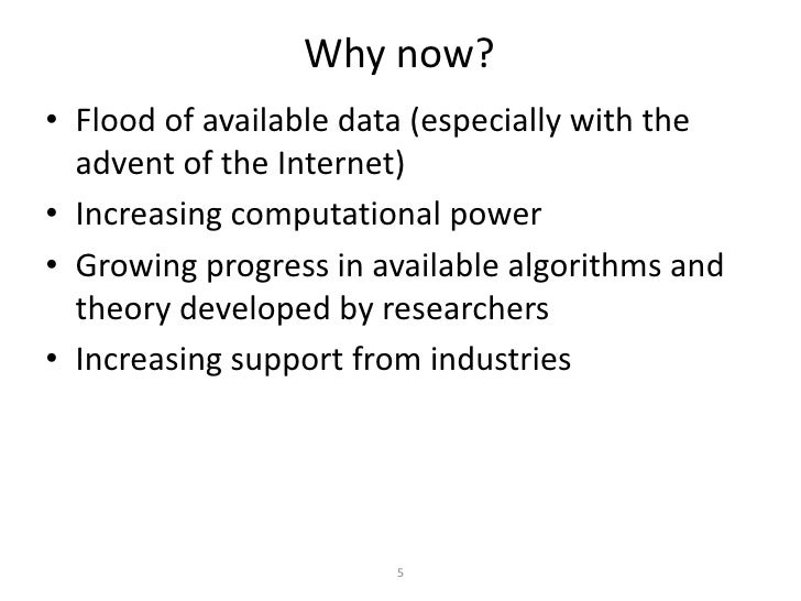 Why now?• Flood of available data (especially with the  advent of the Internet)• Increasing computational power• Growing p...