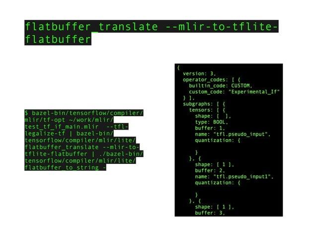 flatbuffer_translate --mlir-to-tflite- flatbuffer $ bazel-bin/tensorflow/compiler/ mlir/tf-opt ~/work/mlir/ test_tf_if_mai...