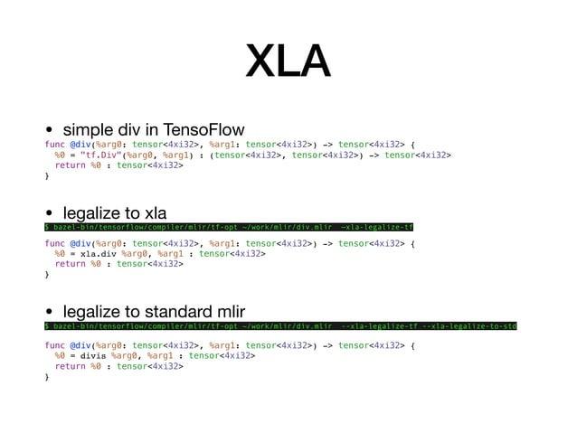 "XLA • simple div in TensoFlow  func @div(%arg0: tensor<4xi32>, %arg1: tensor<4xi32>) -> tensor<4xi32> { %0 = ""tf.Div""(%arg..."