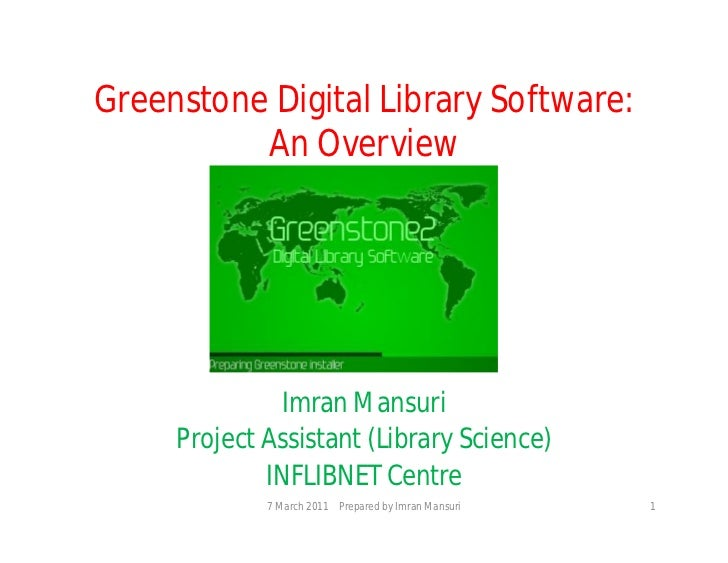 Greenstone Digital Library Software:          An Overview               Imran Mansuri     Project Assistant (Library Scien...