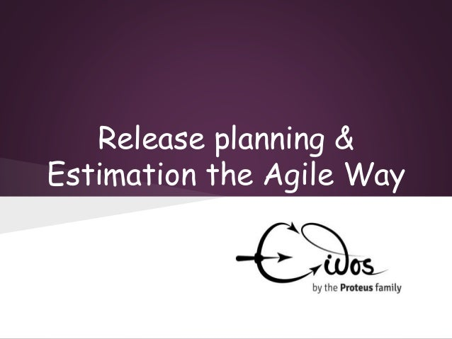 Release planning & Estimation the Agile Way