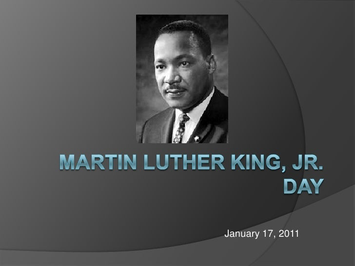 Martin Luther King, Jr.Day<br />January 17, 2011<br />