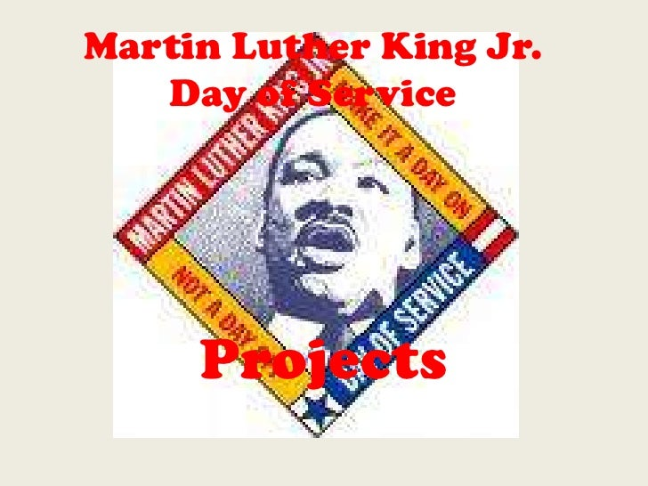 Martin Luther King Jr. Day of Service<br />Projects<br />
