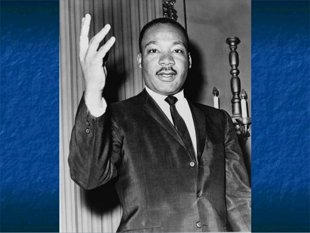 Dr. Martin Luther King, Jr. January 15, 1929 – April 4, 1968