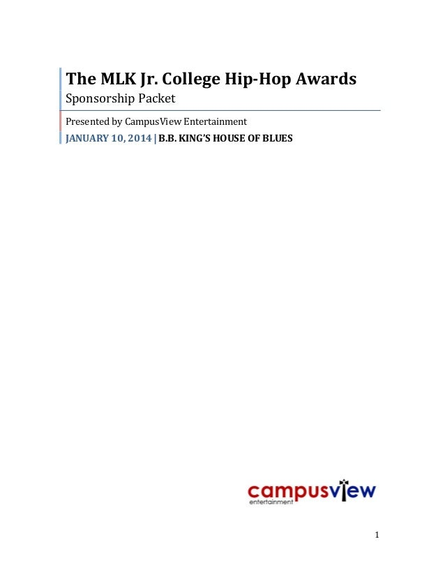 1 The MLK Jr. College Hip-Hop Awards Sponsorship Packet Presented by CampusView Entertainment JANUARY 10, 2014  B.B. KING...