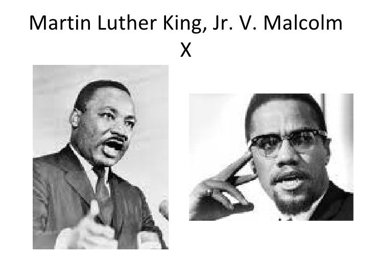 "essay comparing malcolm x and martin luther king The martin luther king's dream was wide it included poverty and what he called ""militarism"" today, luther king is known for his tremendous efforts against r."