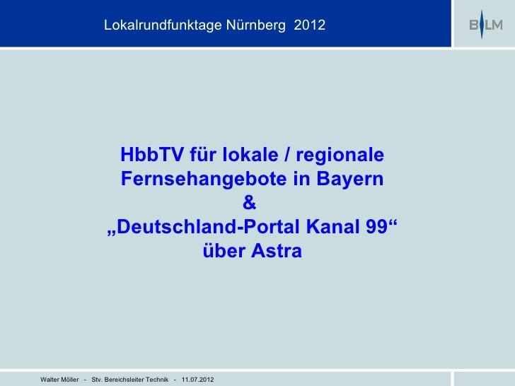 Lokalrundfunktage Nürnberg 2012                      HbbTV für lokale / regionale                      Fernsehangebote in ...