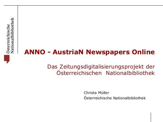 ANNO - AustriaN Newspapers Online  Das Zeitungsdigitalisierungsprojekt der  Österreichischen Nationalbibliothek  Christa M...