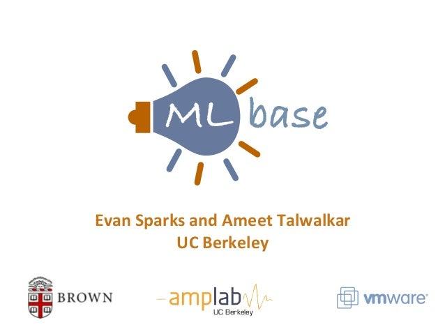 Evan  Sparks  and  Ameet  Talwalkar UC  Berkeley UC Berkeley baseML baseML M ML M