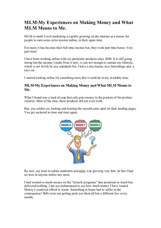MLM-My Experiences on Making Money and WhatMLM Means to Me.MLM or multi Level marketing is rapidly growing on the internet...