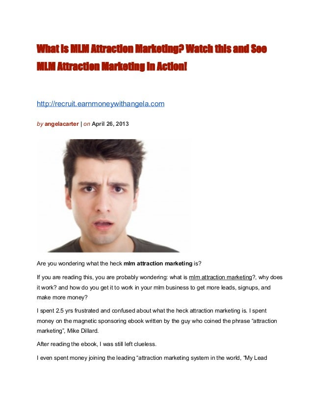 What is MLM Attraction Marketing? Watch this and SeeMLM Attraction Marketing In Action!http://recruit.earnmoneywithangela....