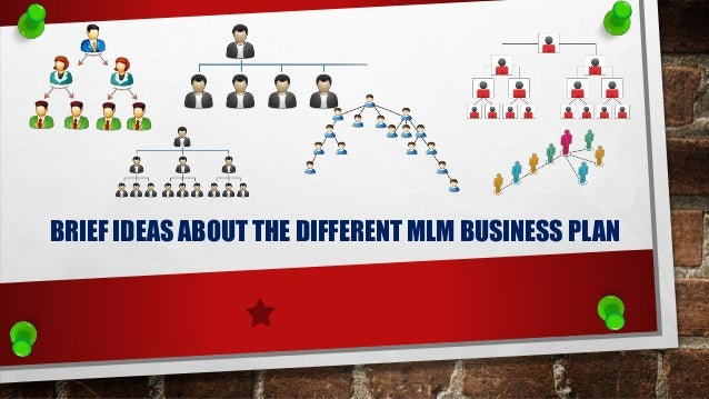BRIEF IDEAS ABOUT THE DIFFERENT MLM BUSINESS PLAN