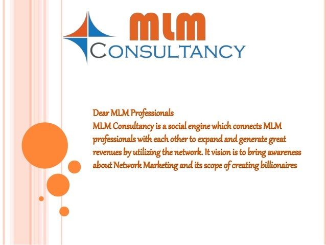 Dear MLMProfessionals MLMConsultancyis a social engine which connects MLM professionals witheachother to expand and genera...