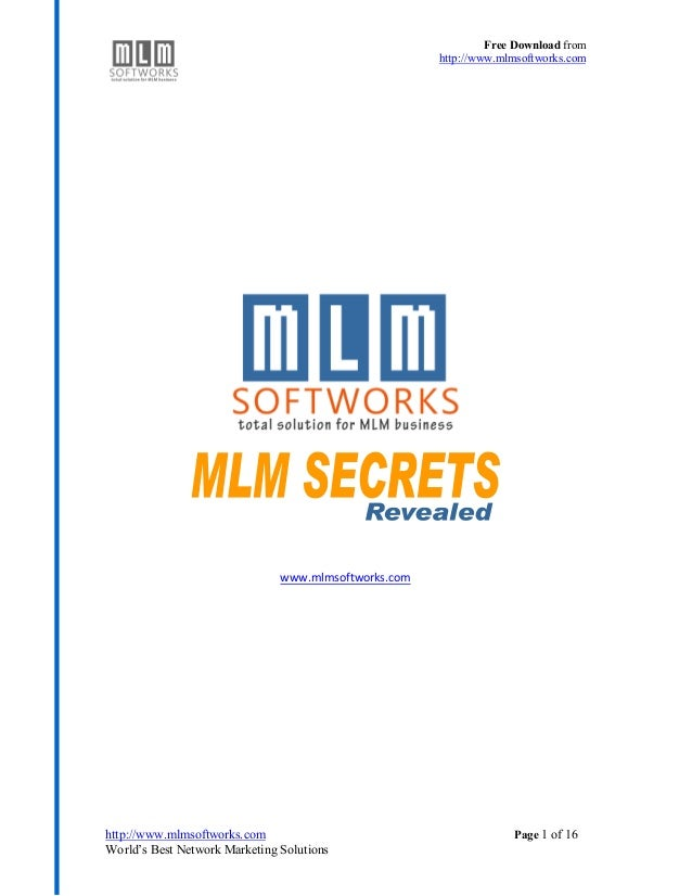 Free Download from http://www.mlmsoftworks.com http://www.mlmsoftworks.com Page 1 of 16 World's Best Network Marketing Sol...