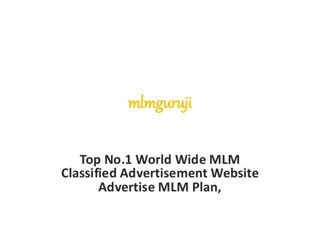 mlmguruji Top No.1 World Wide MLM Classified Advertisement Website Advertise MLM Plan,