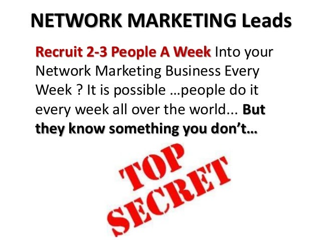 Recruit 2-3 People A Week Into your Network Marketing Business Every Week ? It is possible …people do it every week all ov...