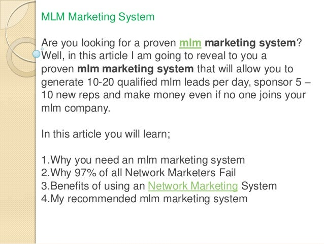 MLM Marketing System Are you looking for a proven mlm marketing system? Well, in this article I am going to reveal to you ...