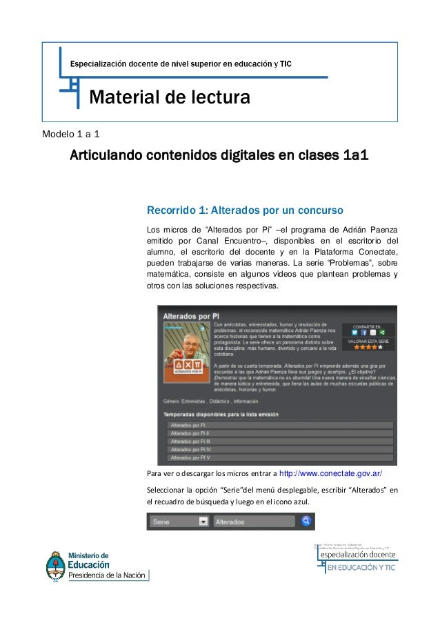 Modelo 1 a 1     Articulando contenidos digitales en clases 1a1                Recorrido 1: Alterados por un concurso     ...