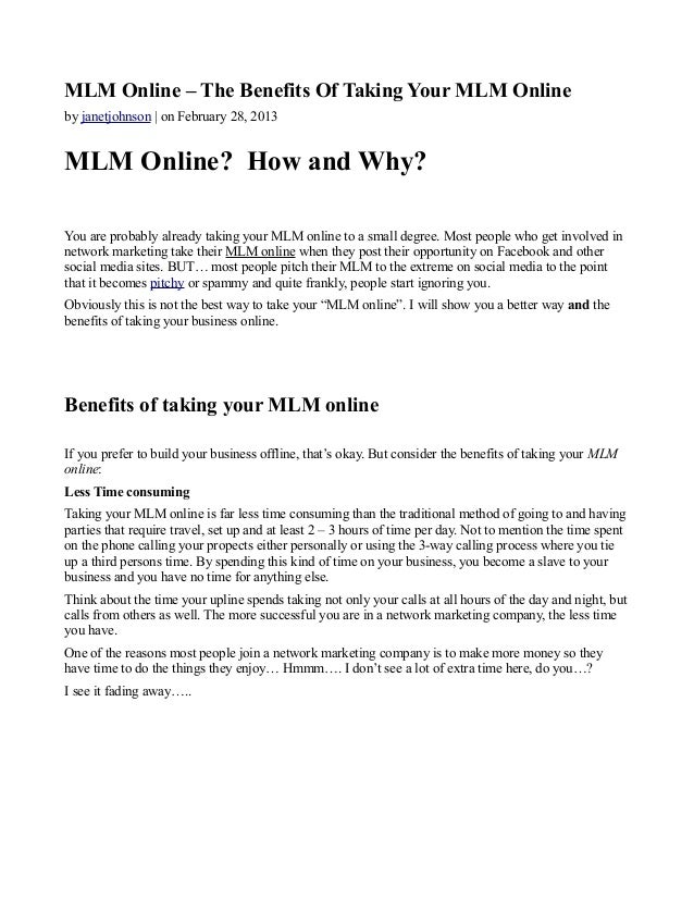 MLM Online – The Benefits Of Taking Your MLM Onlineby janetjohnson | on February 28, 2013MLM Online? How and Why?You are p...