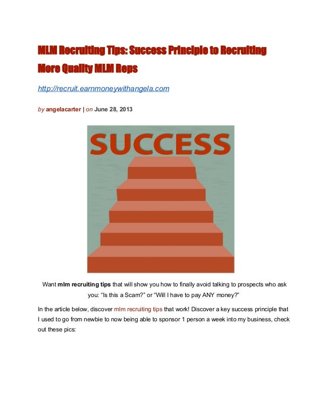 MLM Recruiting Tips: Success Principle to Recruiting More Quality MLM Reps http://recruit.earnmoneywithangela.com byangel...