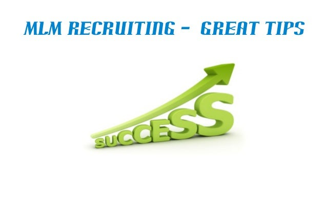MLM Recruiting – Great Tips